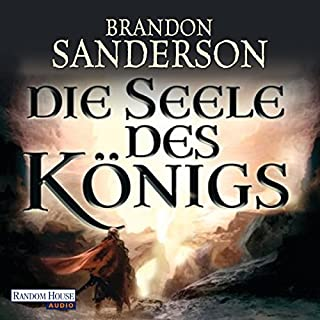 Die Seele des Königs                   By:                                                                                                                                 Brandon Sanderson                               Narrated by:                                                                                                                                 Detlef Bierstedt                      Length: 11 hrs and 41 mins     Not rated yet     Overall 0.0
