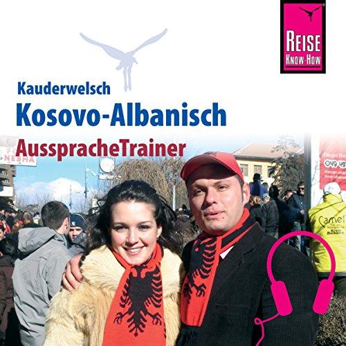 Kosovo-Albanisch (Reise Know-How Kauderwelsch AusspracheTrainer) Titelbild