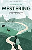 Westering: Footways and folkways from Norfolk to the Welsh coast (English Edition)