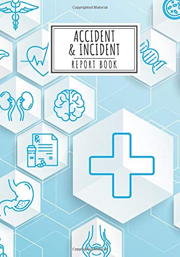 Accident & Incident Report Book: Health & Safety Log Book for Keep track & Record Accidents & Injuries happened on the job | Large Print, 100 Sheets Page | Insurance For School & Working places.