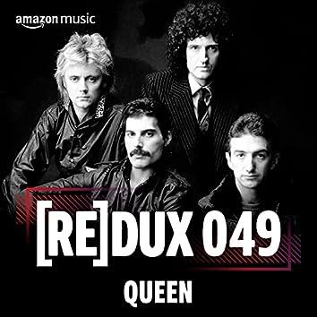 REDUX 049: Queen