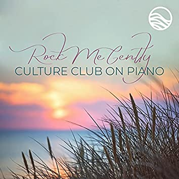 Rock Me Gently: Culture Club on Piano