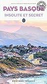 Pays Basque : Insolite et secret par Gemain