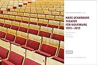 Scharouns Theater fuer Wolfsburg 1973 - 2013