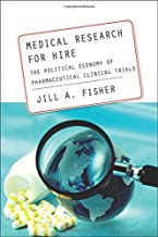 Medical Research for Hire: The Political Economy of Pharmaceutical Clinical Trials (Critical Issues in Health and Medicine)
