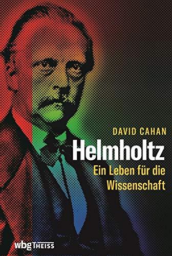 Helmholtz: Ein Leben für die Wissenschaft