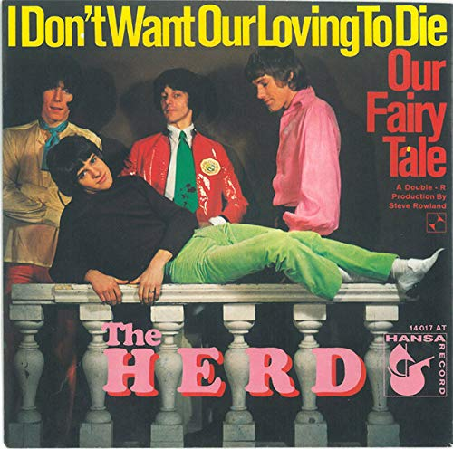 Herd: I Don't Want Our Loving To Die / Our Fairy Tale [Vinyl]