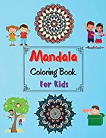 Mandala Coloring Book For Kids: Amazing Coloring Pages of Mandala for Kids, Girls and Boys Coloring Book with Easy, Fun and Relaxing Mandalas for Beginners 100 Beautiful Coloring Pages of Mandala