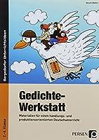 Gedichte-Werkstatt: 2. - 4. Klasse. Materialien fuer einen handlungs- und produktionsorientierten Deutschunterricht