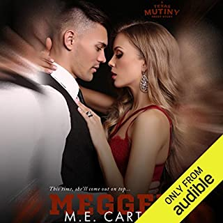 Megged     A Texas Mutiny Short Story              By:                                                                                                                                 M. E. Carter                               Narrated by:                                                                                                                                 Kirsten Leigh,                                                                                        Alexander Cendese                      Length: 1 hr and 22 mins     118 ratings     Overall 4.4
