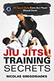 Jiu Jitsu Training Secrets: 101 Tips & Tricks Every BJJ Player Should Know (English Edition)
