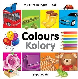My First Bilingual Book Colours (English Polish)
