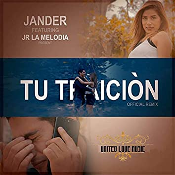 Tu Traición (Remix) [feat. JR La Melodia]