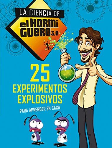 25 experimentos explosivos para aprender en casa (La ciencia de El Hormiguero 3.0)