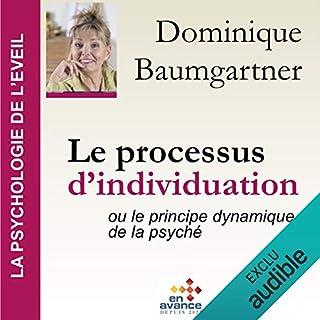 Le processus d'individuation ou le principe dynamique de la psyché     La psychologie de l'éveil              De :                                                                                                                                 Dominique Baumgartner                               Lu par :                                                                                                                                 Dominique Baumgartner                      Durée : 1 h et 25 min     2 notations     Global 5,0