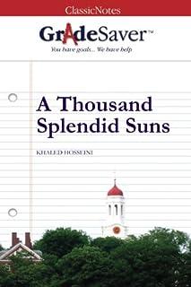 GradeSaver (TM) ClassicNotes A Thousand Splendid Suns: Study Guide