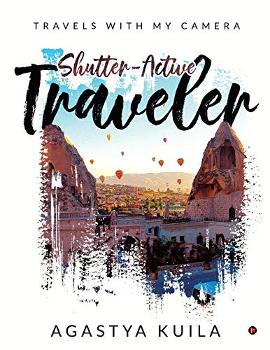 Shutter-Active Traveler: Travels with My Camera