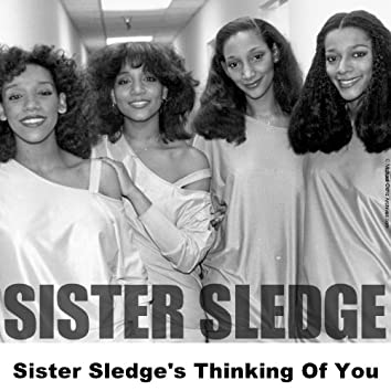 Sister Sledge's Thinking Of You