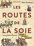 Les Routes de la Soie - Livre audio 3 CD MP3 et Livret 12 pages - L'histoire du coeur du monde