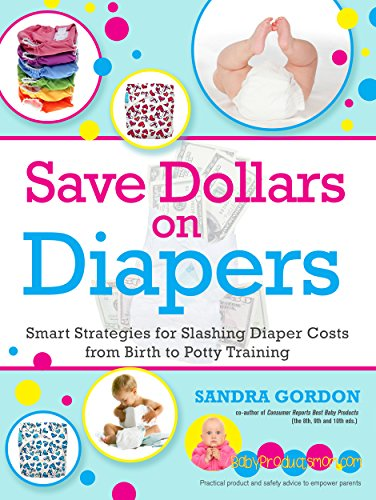 Save Dollars on Diapers: Smart Strategies for Slashing Diaper Costs from Birth to Potty...