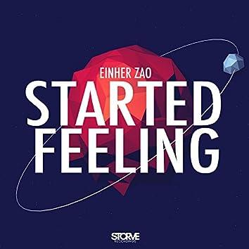 Started Feeling