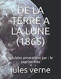 DE LA TERRE A LA LUNE (1865): spéciales annotations par : le papillon bleu
