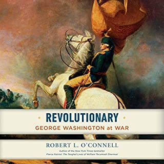 Revolutionary     George Washington at War              Written by:                                                                                                                                 Robert L. O'Connell                               Narrated by:                                                                                                                                 Eric Martin                      Length: 12 hrs and 52 mins     Not rated yet     Overall 0.0