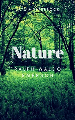 Nature: With Original Classics and Annotated (English Edition)
