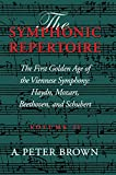The Symphonic Repertoire, Vol. 2: The First Golden Age of the Viennese Symphony: Haydn, Mozart, Beethoven, and Schubert (Volume II)