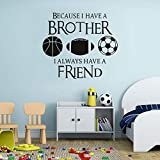 I Always Have A Brother Quotes Wall Sticker For Kids Room Football Baseball Soccer Vinyl Removable Wall Art Decal Home Decor