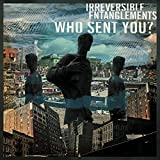 Who Sent You? von Irreversible Entanglements