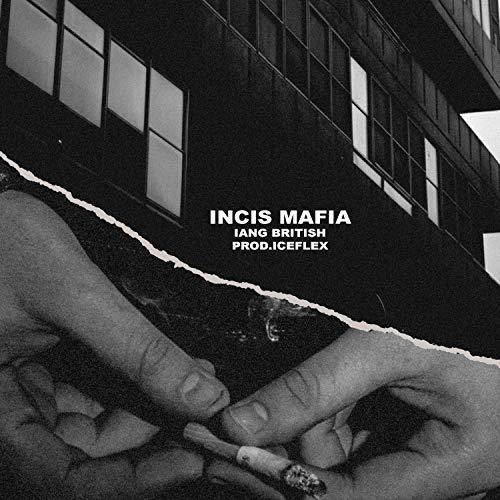 Incis Mafia [Explicit]