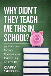 GET Why Didn't They Teach Me This in School?: 99 Personal Money Management Principles to Live By (AFFILIATE)