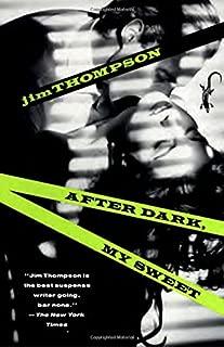 After Dark, My Sweet: A Suspense Thriller