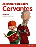 Mi primer libro sobre Cervantes...