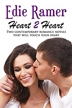 Heart 2 Heart: Two Contemporary Romance Novels that will Touch Your Heart by [Edie Ramer]