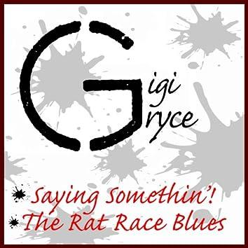 Saying Somethin' / The Rat Race Blues