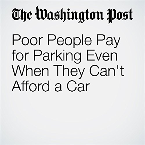 Poor People Pay for Parking Even When They Can't Afford a Car cover art