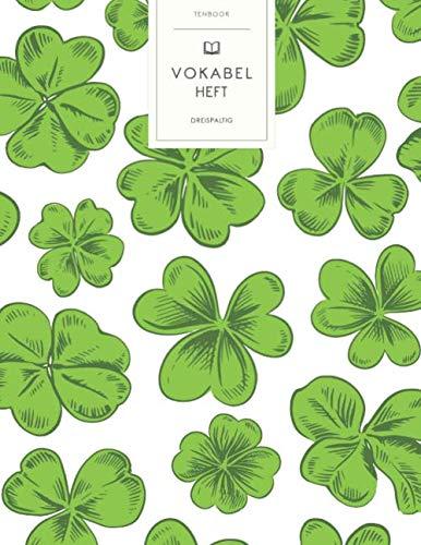 Vokabelheft: Kleeblätter St. Patrick's Day Muster. 3 Spalten für Vokabeln. 120 Seiten mit schönem Design. Dreispaltiges Buch mit Soft Cover 8.5x11 Zoll, ca. DIN A4 21.6x27.9cm.
