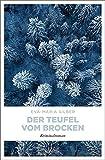 Der Teufel vom Brocken: Kriminalroman von Eva-Maria Silber