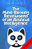 The Mind-Blowing Revelations of an Artificial Intelligence