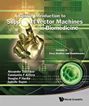 A Gentle Introduction to Support Vector Machines in Biomedicine:Volume 2: Case Studies and Benchmarks