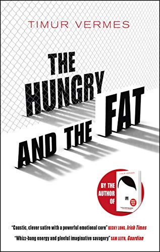 The Hungry and the Fat: A bold new satire by the author of LOOK WHO'S BACK (English Edition)