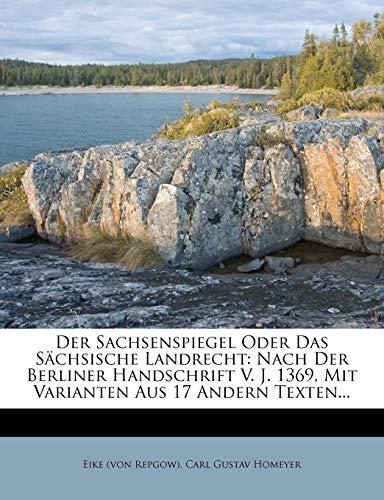 Repgow), E: Sachsenspiegel oder das sächsische Landrecht