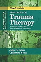 Principles of Trauma Therapy: A Guide to Symptoms, Evaluation, and Treatment by Briere, John N., Scott, Catherine (2014) Paperback