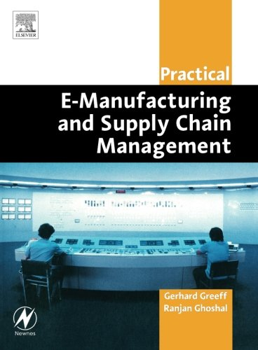 Practical E-Manufacturing and Supply Chain Management (Practical Professional Books from Elsevier)