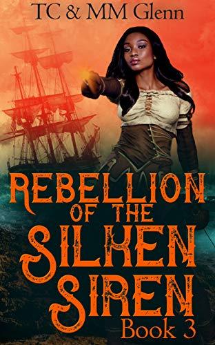Rebellion of the Silken Siren (English Edition)