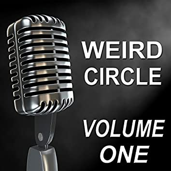 Weird Circle - Old Time Radio Show, Vol. One