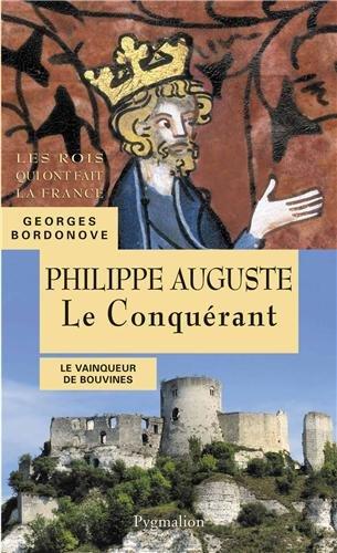Philippe Auguste : Le Conquérant