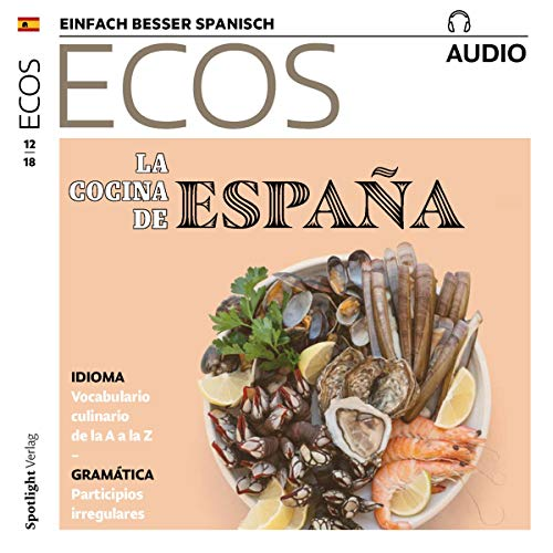 ECOS Audio - La cocina de España. 12/2018     Spanisch lernen Audio - Die spanische Küche              By:                                                                                                                                 Covadonga Jimenez                               Narrated by:                                                                                                                                 div.                      Length: 1 hr and 2 mins     Not rated yet     Overall 0.0